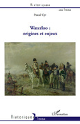 Waterloo : origines et enjeux