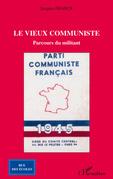 Le vieux communiste - parcoursdu milita