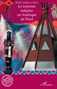 Tourisme indigène en Amériquedu Nord Le