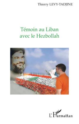 Témoin au Liban avec le Hezbollah