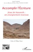 Accomplir l'ecriture - jésus de nazareth un enseignement nou