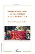 Simone schwarz-bart - dans la poétique du réel merveilleux -