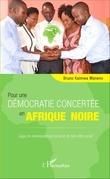 Pour une démocratie concertée en Afrique noire