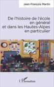 De l'histoire de l'école en général et dans les Hautes-Alpes en particulier