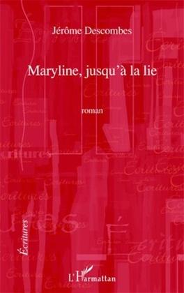 Maryline jusqu'a la lie   roman