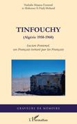 Tinfouchy - (algérie 1958-1960) - lucien fontenel, un frança