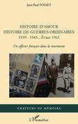 Histoire d'amour. histoire de guerres ordinaires. 1939-1945.