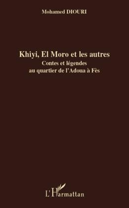 Khiyi, el moro et les autres -contes et