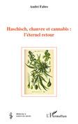 Haschisch, chanvre et cannabis:l'étern..