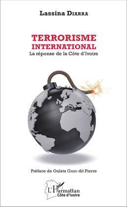 Terrorisme international. La réponse de la Côte d'Ivoire