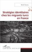 Stratégies identitaires chez les migrants turcs en France