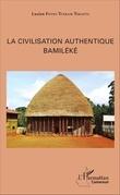 La civilisation authentique Bamiléké