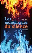 Les monologues du silence. Poèmes