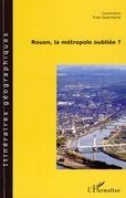 Rouen, la métropole oubliée