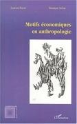 MOTIFS ÉCONOMIQUES EN ANTHROPOLOGIE