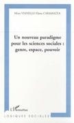 UN NOUVEAU PARADIGME POUR LES SCIENCES SOCIALES : GENRE, ESPACE, POUVOIR