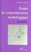 ESSAIS DE COMPRÉHENSION MYTHOLOGIQUE