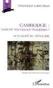 Cambodge: vers de nouvelles tragédies