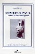 Science et croyance l'avenir  d'une convergence