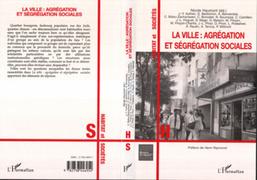 La ville : agrégation et ségrégation sociales