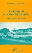 La rumeur au Zaïre de Mobutu