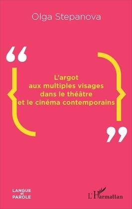 L'argot aux multiples visages dans le théâtre et le cinéma contemporains