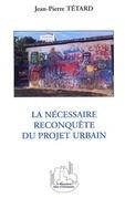 Nécessaire reconquête du projet urbain