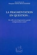 LA FRAGMENTATION EN QUESTION :Des villes entre fragmentatio