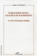 Marguerite Duras : les lieux du ravissement