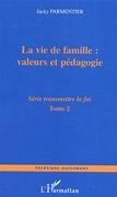 La vie de famille : valeurs et pédagogie