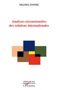 Analyses circonstanciées des relations internationales