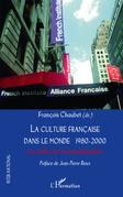 La culture française dans le monde 1980-2000 - les défis de