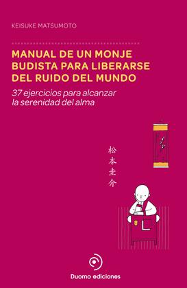 Manual de un monje budista para liberarse del ruido del mundo