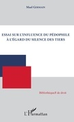 Essai sur l'influence du pédophile à l'égard du silence des tiers