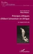 Principes éthiques d'Albert Schweitzer en Afrique
