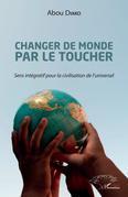 Changer de monde par le toucher
