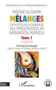Partage du savoir. Mélanges offerts en hommage au Professeur Mamadou Kandji Tome 1