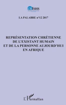 Représentation chrétienne de l'existant humain et de la personne aujourd'hui en Afrique