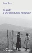 Le siècle d'une grand-mère hongroise