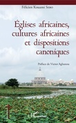 Eglises africaines, cultures africaines et dispositions canoniques
