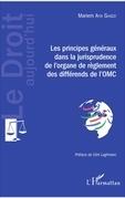 Les principes généraux dans la jurisprudence de l'organe de règlement des différends de l'OMC