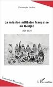La mission militaire française au Hedjaz
