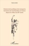 Histoire de la politique des transports terrestres de marchandises en France depuis le milieu du XIXe siècle