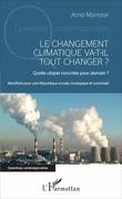 Le changement climatique va-t-il tout changer ?