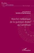 Marché médiatique de la guérison divine au Cameroun