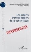 Aspects transfrontaliers de la contrefaçon