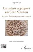 La prière expliquée par Jean Cassien
