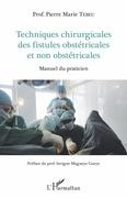 Techniques chirurgicales des fistules obstétricales et non obstétricales