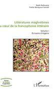 Littératures maghrébines au coeur de la francophonie littéraire