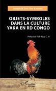 Objets - Symboles dans la culture Yaka en RD Congo
